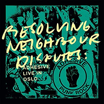 Resolving Neighbour Disputes: Adhesive Live In Oslo