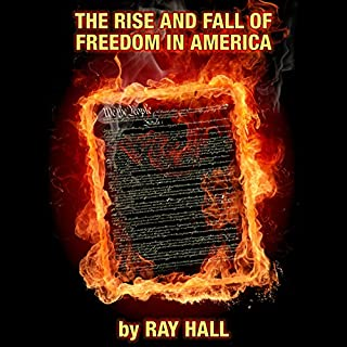 The Rise & Fall of Freedom in America audiobook cover art