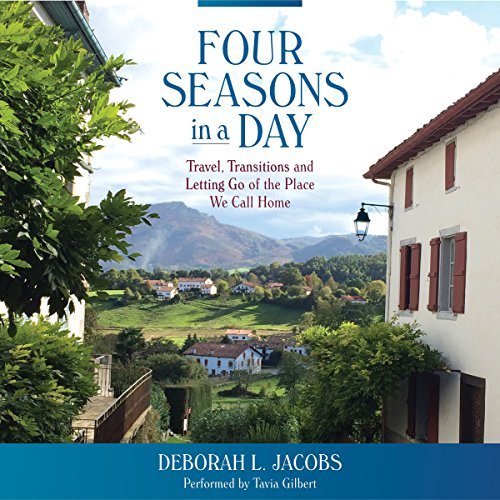 Four Seasons in a Day     Travel, Transitions and Letting Go of the Place We Call Home              By:                                                                                                                                 Deborah L. Jacobs                               Narrated by:                                                                                                                                 Tavia Gilbert                      Length: 7 hrs and 57 mins     4 ratings     Overall 3.3