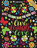 Adult Coloring Book for Good Vibes: Live Laugh Love Motivational and Inspirational Sayings Coloring Book for Adults with Black Background