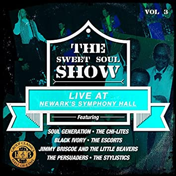 The Sweet Soul Show: Live at Newark's Symphony Hall - Volume 3 (Digitally Remastered)