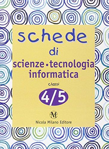 Schede di scienze tecnologia informatica. Quaderni operativi per la rilevazione delle competenze. Per la 4ª e 5ª classe elementare (Vol. 4)