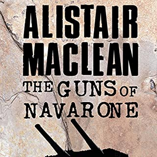 The Guns of Navarone                   By:                                                                                                                                 Alistair MacLean                               Narrated by:                                                                                                                                 Jonathan Oliver                      Length: 11 hrs and 50 mins     64 ratings     Overall 4.6