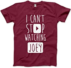 Hotscamp I Can't Stop Watching Joey - Vlogger Star Unisex T-Shirt - Various Colours and Sizes