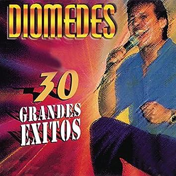 Diomedes - 30 Grandes Exitos