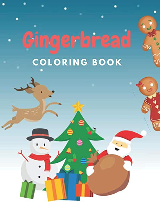 Gingerbread Coloring Book: Perfect Christmas Gift for Kids Cute and Festive Drawings with Gingerbread Cookies, Santa Claus and More