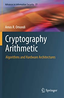 Cryptography Arithmetic: Algorithms and Hardware Architectures