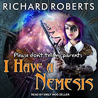 Please Don't Tell My Parents I Have a Nemesis audiobook cover art