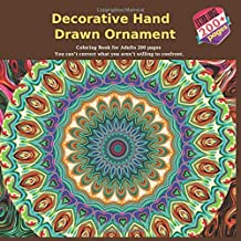 Decorative Hand Drawn Ornament Coloring Book for Adults 200 pages - You can't correct what you aren't willing to confront. (Mandala)