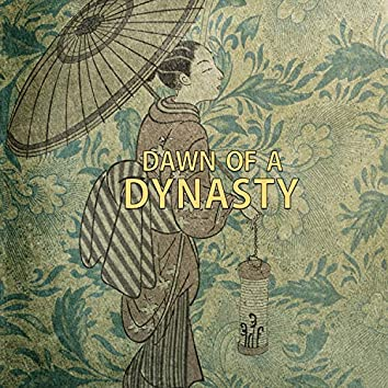 Dawn of a Dynasty (Remastered)