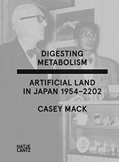 Digesting Metabolism: Artificial Land in Japan 1954–2202