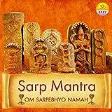 Sarp Mantra (Om Sarpebhyo Namah)