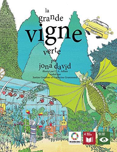 La grande vigne verte (Voix des générations futures t. 3) (French Edition)