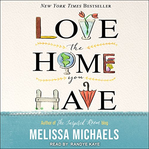 Love the Home You Have audiobook cover art