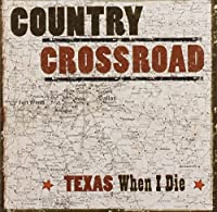 Country Crossroads: Texas When I Die