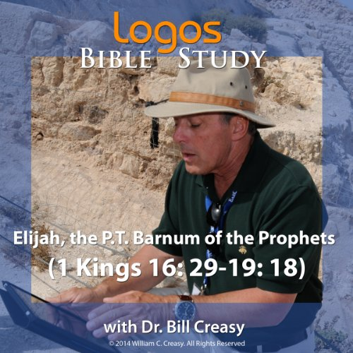 Elijah, the P.T. Barnum of the Prophets (1 Kings 16: 29-19: 18) cover art