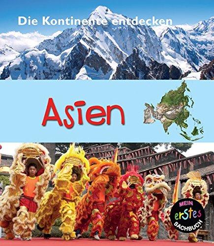 Asien: Die Kontinente entdecken (CORONA Sachbücher)