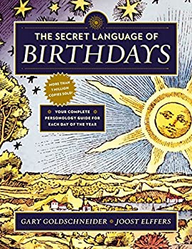 Paperback The Secret Language of Birthdays : Your Complete Personology Guide for Each Day of the Year Book