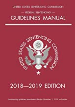 Federal Sentencing Guidelines Manual; 2018-2019 Edition