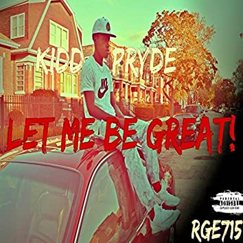 Let Me Be Great