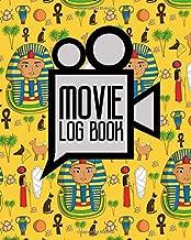 Movie Log Book: Diary Movies List, Journal Movie, Film History Book, Movie Journal, Cute Ancient Egypt Pyramids Cover (Movie Log Books) (Volume 13)
