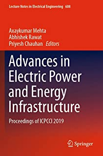 Advances in Electric Power and Energy Infrastructure: Proceedings of ICPCCI 2019