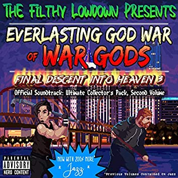 The Filthy Lowdown Presents: Everlasting God War of War Gods: Final Decent Into Heaven 3 Official Soundtrack (Ultimate Collector's Pack, Volume 2)