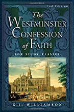 Best The Westminster Confession of Faith: For Study Classes Review