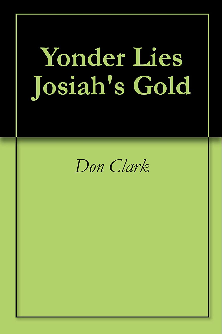 適度に受信機可決Yonder Lies Josiah's Gold (English Edition)