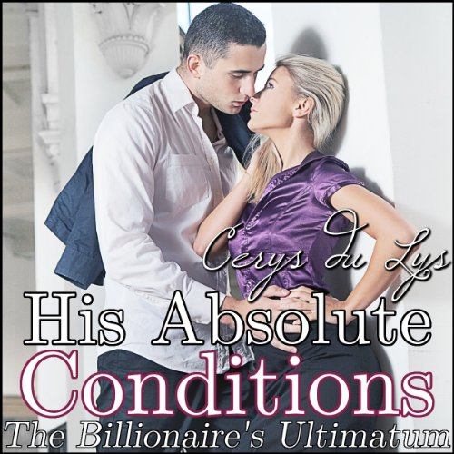His Absolute Conditions: The Billionaire's Ultimatum cover art