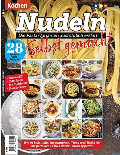 Nudeln Selbst gemacht Die Pasta-Varianten ausführlich erklärt: Pasta-ABC, Tolle Ideen für Nudelreste, Grundrezepte