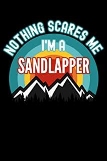Nothing Scares Me I'm a Sandlapper Notebook: This is a Gift for a Sandlapper, Lined Journal, 120 Pages, 6 x 9, Matte Finish