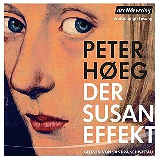 Der Susan-Effekt                   Autor:                                                                                                                                 Peter Høeg                               Sprecher:                                                                                                                                 Sandra Schwittau                      Spieldauer: 11 Std. und 46 Min.     81 Bewertungen     Gesamt 3,8