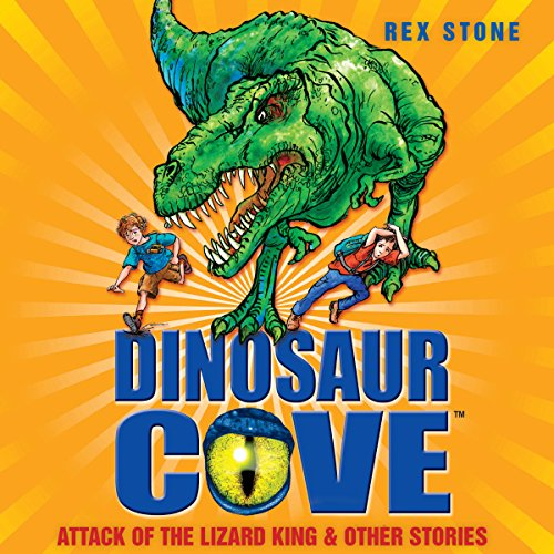 Dinosaur Cove: Attack of the Lizard King and Other Stories cover art