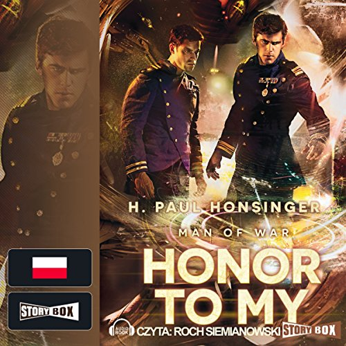 Honor to my     Man of War 2              By:                                                                                                                                 Paul H. Honsinger                               Narrated by:                                                                                                                                 Roch Siemianowski                      Length: 15 hrs and 3 mins     1 rating     Overall 1.0