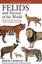 Permalink to Felids and Hyenas of the World: Wildcats, Panthers, Lynx, Pumas, Ocelots, Caracals, and Relatives PDF