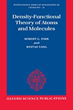 Density-Functional Theory of Atoms and Molecules (International Series of Monographs on Chemistry Book 16)