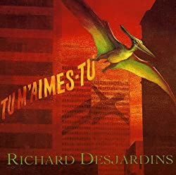Tu M Aimes Tu by Richard Desjardins (2003-02-04)