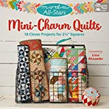 Moda All-Stars - Mini-Charm Quilts: 18 Clever Projects for 2-1/2' Squares