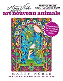 Marty Noble's Mindful Mazes Adult Coloring Book: Art Nouveau Animals: 48 Engaging Mazes That Will Challenge Your Creativity and Wisdom!
