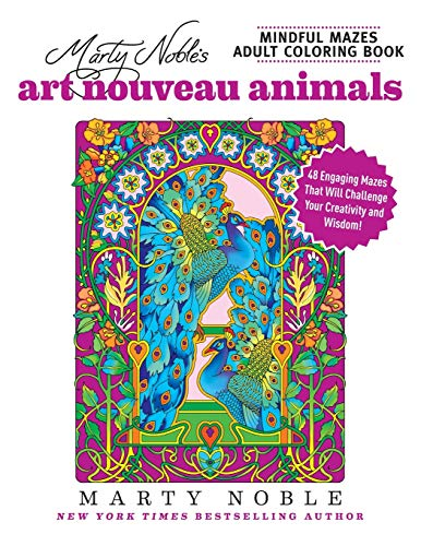 Marty Nobles Mindful Mazes Adult Coloring Book: Art Nouveau Animals - (Paperback)