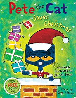 Pete the Cat Saves Christmas: Includes Sticker Sheet! by [Eric Litwin, Kimberly Dean, James Dean]