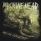 Machine Head: Unto the Locust (Audio CD)