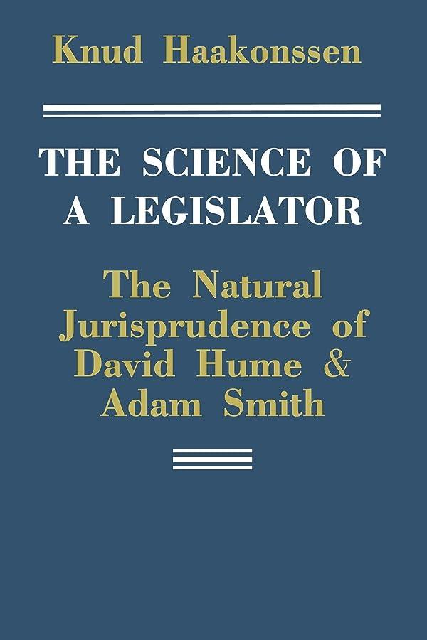スリチンモイ繊毛暴動The Science of a Legislator: The Natural Jurisprudence of David Hume & Adam Smith