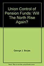 Union Control of Pension Funds: Will The North Rise Again?