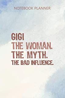 Notebook Planner Gigi The Woman Myth Bad Influence Retro Gift Mother s Day: 6x9 inch, Journal, Budget Tracker, Diary, Dail...