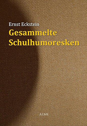 Gesammelte Schulhumoresken (German Edition)