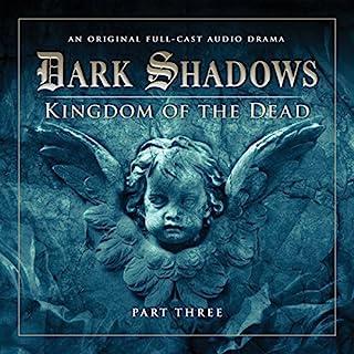 Dark Shadows - Kingdom of the Dead Part 3 audiobook cover art