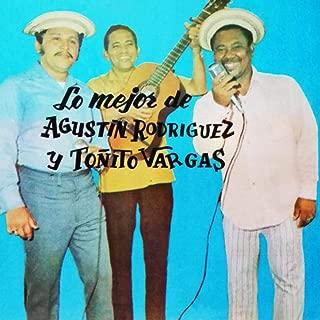 Lo Mejor de Agustin Rodríguez y Toñito Vargas