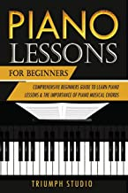Piano Lessons For Beginners: Comprehensive Beginner's Guide to Learn Piano Lessons and The importance of Piano Musical Chords